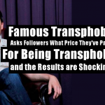 Famous Transphobe Asks Followers What Price They've Paid For Being Transphobic